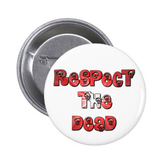 Respect the Dead button in red