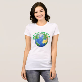 Respect the Earth ..png T-Shirt