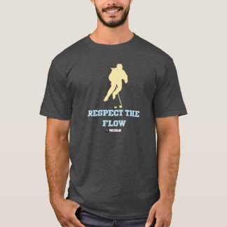 Respect The Flow T-Shirt
