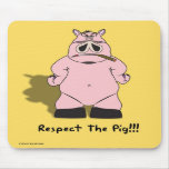 Respect the pig mouse mat