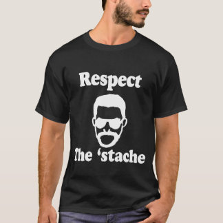 Respect the Stache 2 Shirt