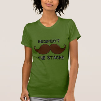 Respect the Stache Mustache Moustache T Shirt