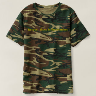 RESPECT THOSE IN THE TRENCHES T-Shirt