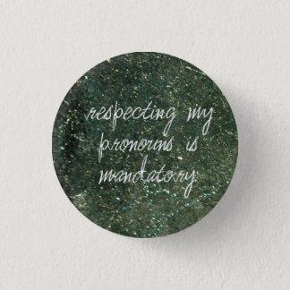 respecting my pronouns is mandatory 3 cm round badge