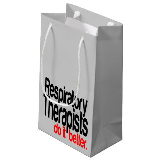 Respiratory Therapists Do It Better Small Gift Bag
