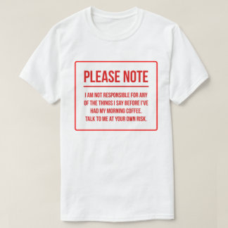 Responsibility Disclaimer Funny Coffee T-Shirt