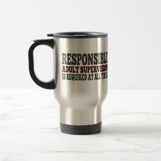Responsible Adult Supervision Required Stainless Steel Travel Mug