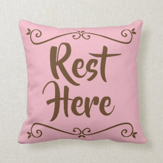 Rest Here Pillow