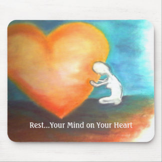 Rest your Mind On your Heart mousepad