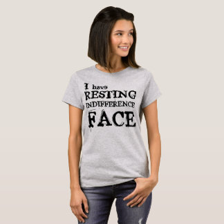 Resting Indifference Face Shirt