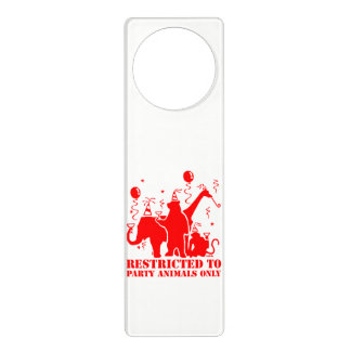 Restricted to party animals only door hanger