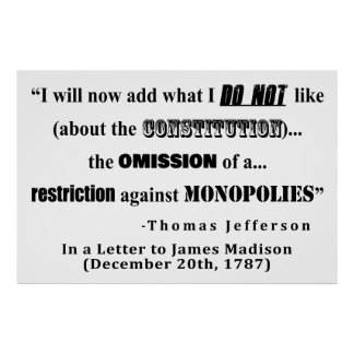 Restriction on Monopolies Thomas Jefferson Quote Poster