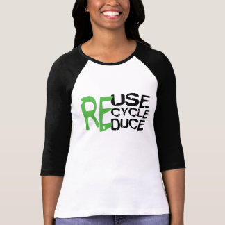 Resue Recycle Reduce Shirts
