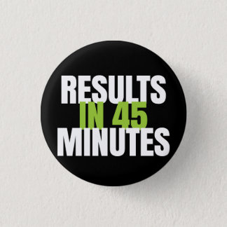 Results in 45 minutes - It Works! Global 3 Cm Round Badge