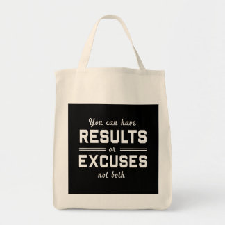 Results or Excuses Tote Bags