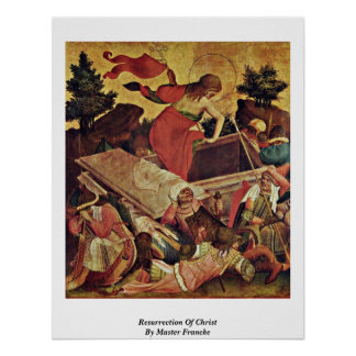 Resurrection Of Christ By Master Francke Poster