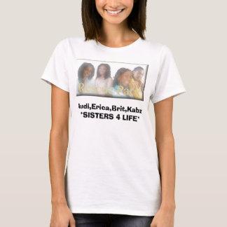 RESUYCE, Audi,Erica,Brit,Kabz *SISTERS 4 LIFE* T-Shirt