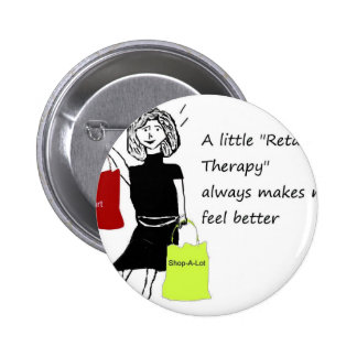 Retail Therapy Makes me feel Better Pinback Button