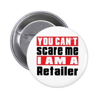 Retailer can't scare designs 6 cm round badge