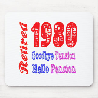 Retired 1980 Goodbye Tension Hello Pension Mouse Pad
