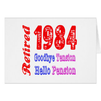 Retired 1984 Goodbye Tension Hello Pension Greeting Card