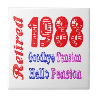 Retired 1988 Goodbye Tension Hello Pension Tiles
