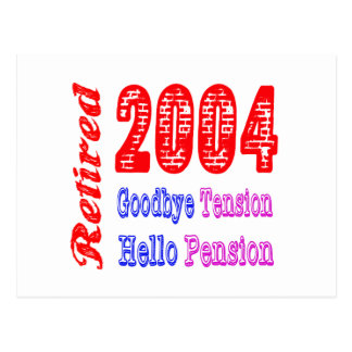 Retired 2004 Goodbye Tension Hello Pension Postcard