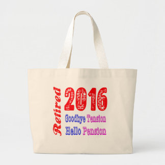 Retired 2016 Goodbye Tension Hello Pension Tote Bags