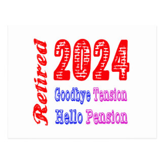 Retired 2024 Goodbye Tension Hello Pension Postcards