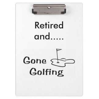 """RETIRED AND """"GONE GOLFING"""" CLIP BOARD CLIPBOARD"""
