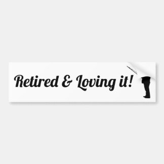 Retired and Loving It Fishing Bumper Sticker