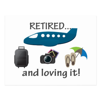 Retired And Loving It Vacation Postcard