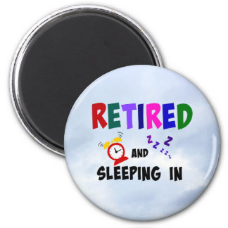 Retired and Sleeping In 6 Cm Round Magnet