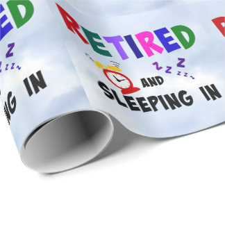 Retired and Sleeping In Wrapping Paper