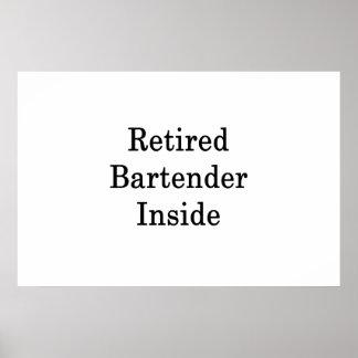 Retired Bartender Inside Poster