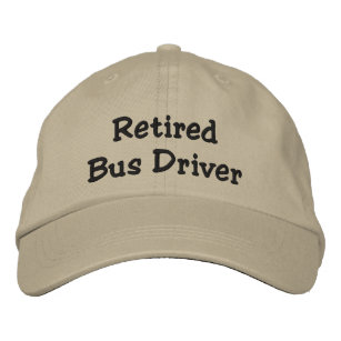 Retired Bus Driver Embroidered Hat
