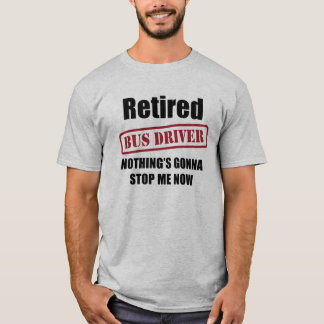Retired Bus Driver T-Shirt