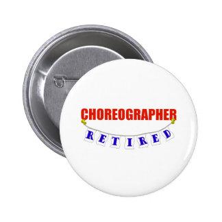 RETIRED CHOREOGRAPHER 6 CM ROUND BADGE