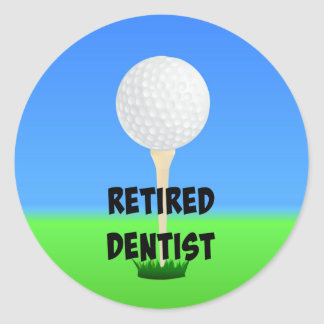 Retired Dentist - Golf Ball on Tee Classic Round Sticker