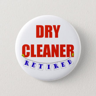 RETIRED DRY CLEANER 6 CM ROUND BADGE