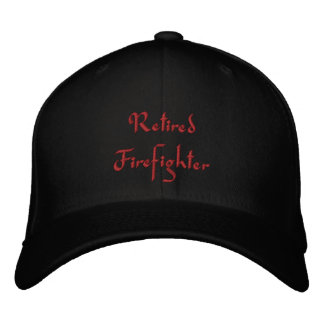 Retired Firefighter Embroidered Hat