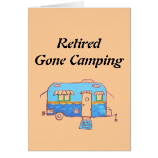Retired Gone Camping Greeting Card