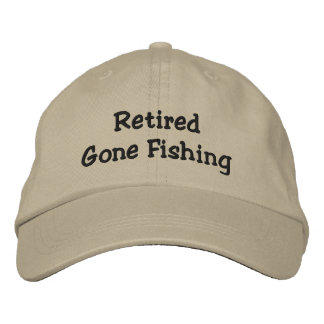 Retired Gone Fishing Embroidered Hats