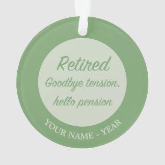 Retired: Goodbye tension, hello pension Ornament