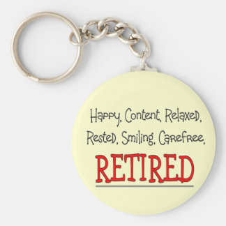 """RETIRED- Happy, Carefree, Relax""...Funny Key Ring"
