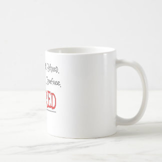 """""""RETIRED- Happy, Carefree, Relax""""...Funny Mug"""