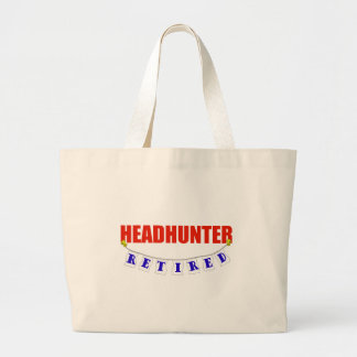 RETIRED HEADHUNTER LARGE TOTE BAG
