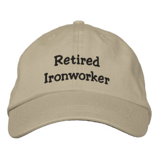 Retired Ironworker Embroidered Hat