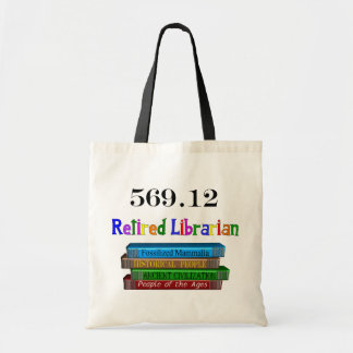 Retired Librarian 569.0 (Dewey Decimal System) Budget Tote Bag