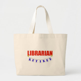 RETIRED LIBRARIAN LARGE TOTE BAG